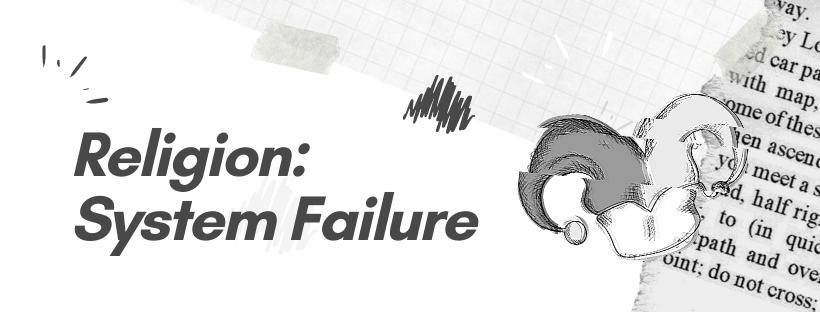 Religion: System Failure