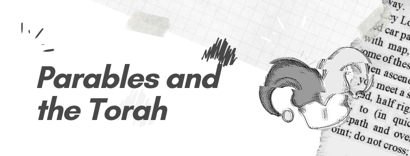 Parables And The Torah, Pt.2