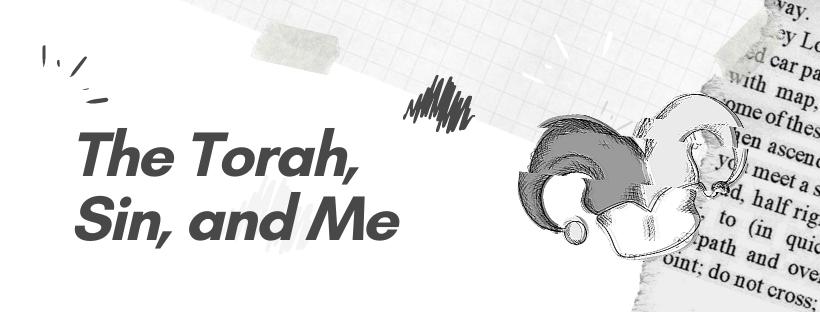 The Torah, Sin, andMe